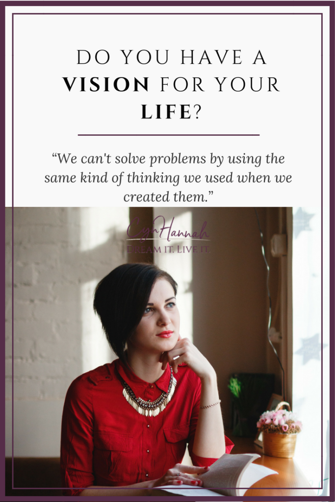 Do you have a vision for your life? | Cyn Hannah