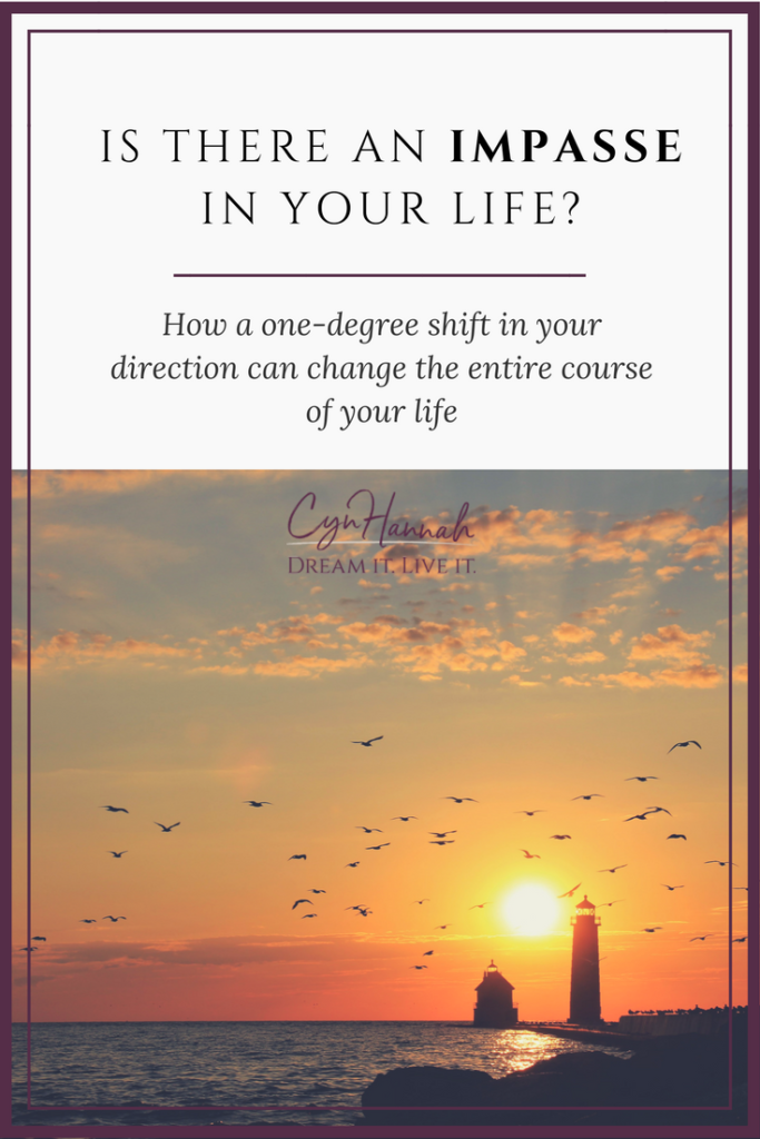 Is there an impasse in your life? | Cyn Hannah