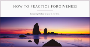 How To Practice Forgiveness - Cyn Hannah
