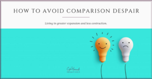 How to avoid comparison despair - Cyn Hannah